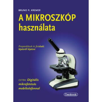 A mikroszkóp használata (Bruno P. Kremer)