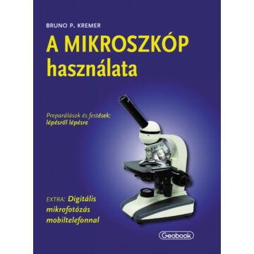 A mikroszkóp használata (Bruno P. Kremer) VaMik